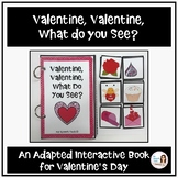 Valentine, Valentine, What do You See? An Adapted Book for