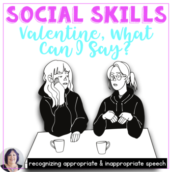 Valentine, What Can I Say appropriate social language_ aut