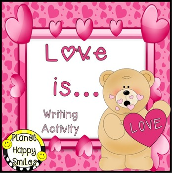 Valentine Writing Activity ~ Love is...