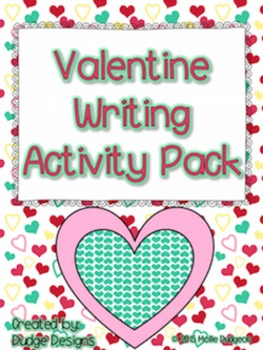 Valentine's Day Writing Pack {easy-to-use activities, valentines, & stationary}