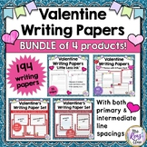 Valentine Writing Paper - 4 Product BUNDLE!  194 Valentine's Day Writing Papers
