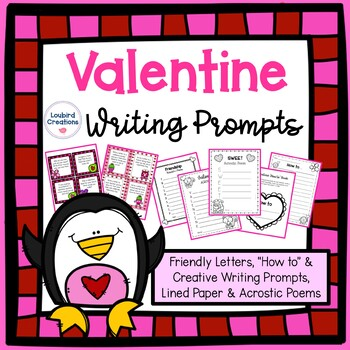 Valentine Writing Prompts - Friendly letters, how to, creative & acrostic poems