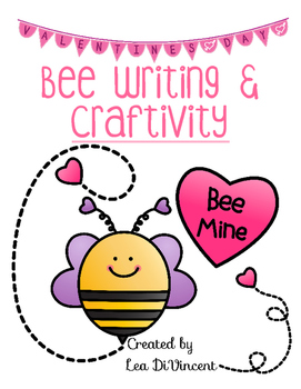 Valentine Writing and Bee Craftivity