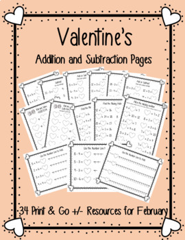 Valentine's Addition & Subtraction: 34 Print and Go Pages!