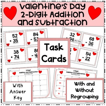 Valentine's Day 2-Digit Addition/Subtraction With/Without Regrouping Task Cards