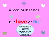 Love or Like: An Interactive Social Skills Lesson