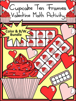Valentine's Day Activities: Cupcake Valentine's Day Ten Frames Activity Packet
