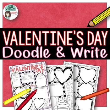 Valentine's Day Activities - Doodle and Write