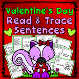 Valentine's Day Activities : Sentence Tracing - Includes Sight Words -Print & Go