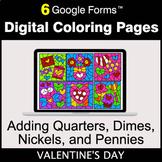 Valentine's Day: Adding Quarters & Dimes & Nickels & Penni