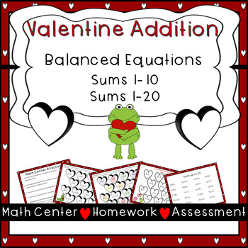 Valentine Addition Center & Assessments-Balanced Equations-Sums 1-10 & Sums 1-20