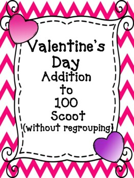 Valentine's Day Addition to 100 Without Regrouping SCOOT