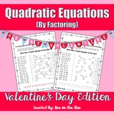 Valentine's Day Algebra - Quadratic Equations (by factoring)