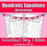 Valentine's Day Algebra - Quadratic Equations (by factoring)