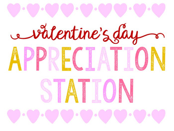 Valentine's Day Appreciation Station