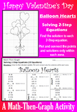 Valentine's Day - Balloon Hearts - Solving 2-Step Equations - Math-Then-Graph