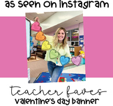 Valentine's Day Banner- Teacher Faves! Non-editable PDF