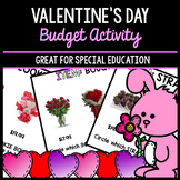 Valentine's Day Budget - Special Education - Shopping - Life Skills - Money