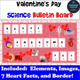Valentine's Day Bulletin Board Science Chemistry Elements Real Heart Images!