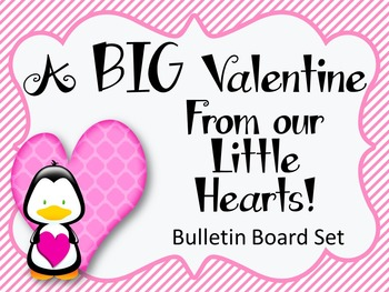 Valentine's Day Bulletin Board Set. A BIG Valentine from our Little Hearts!