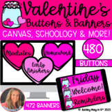 Valentine's Day Canvas & Schoology BUNDLE of Buttons & Banners