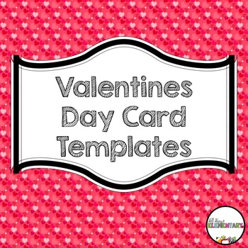 Valentine S Day Card Templates By All About Elementary Tpt
