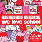Valentine's Day Classroom Banner Set - We Love School