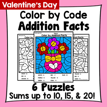 Valentine's Day Color By Addition Facts: Sums up to 10, 15, & 20