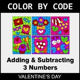 Valentine's Day Color by Code - Adding & Subtracting 3 Numbers