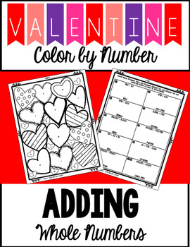 Valentine's Day Color by Number - Adding Whole Numbers