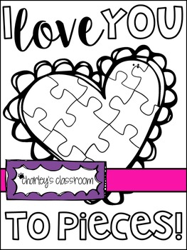 """""""I Love You to Pieces"""" Valentine's Day - Coloring Page!"""