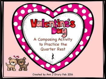 Valentine's Day Composing Worksheets - Quarter Rests