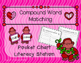 Valentine's Day Compound Word Pocket Chart Literacy Station