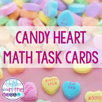 Valentine's Day Candy Heart Multiplication/Division/Decimal Operation Task Cards
