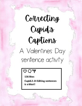 Valentine's Day- Correcting Cupid's Captions- Sentence Correction Practice