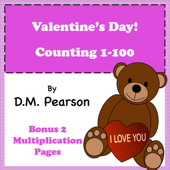 Valentine's Day! Counting and Addition 1-100, Bonus Multiplication Pages