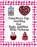 Valentine's Day Counting (up to 10) and Basic Addition (sums up to 20)