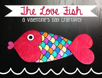 Valentine's Day Craftivity- The Love Fish