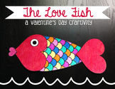Valentine's Day Craftivity- The Love Fish