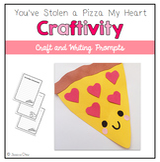 Valentine's Day Craftivity: You've Stolen a Pizza My Heart