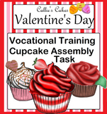 Valentine's Day Cupcake Special Education Vocational Assembly Task
