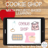 Valentine's Day Digital Math Cookie Shop PBL   Distance Learning