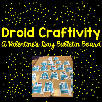 Valentine's Day Droid Craftivity