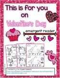 """Valentine's Day Emergent Reader-""""This Is For You On Valent"""