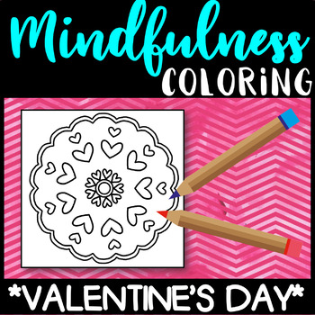 Valentine's Day - Mindfulness Mandala Coloring - NO PREP Activity Centre