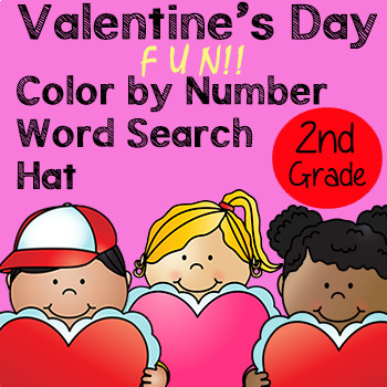 Valentine's Day Fun ~ Color By Number, Word Search, Hat ~ 2nd Grade
