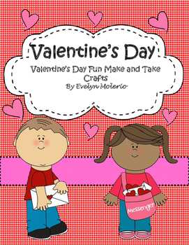 Valentine's Day Fun Make and Take Crafts