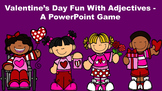 Valentine's Day Fun With Adjectives - A PowerPoint Game