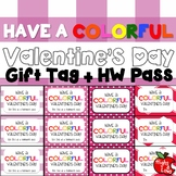 Valentine's Day Gift Tag and Homework Pass (Have a Colorfu