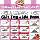 Valentine's Day Gift Tag and Homework Pass-You have a pizza my heart